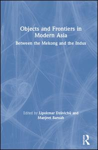 Objects and Frontiers in Modern Asia