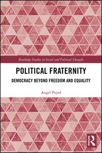 Routledge Studies in Social and Political Thought: Political Fraternity
