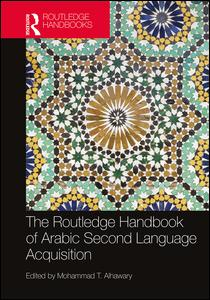 Routledge Handbook of Arabic Second Language Acquisition