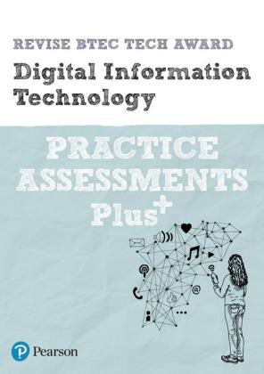 Revise BTEC Tech Award Digital Information Technology Practice Assessments Plus