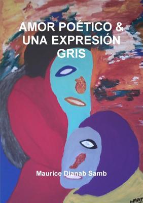 Amor Poetico & Una Expresion Gris