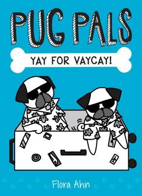 Yay for Vaycay! (Pug Pals #2)
