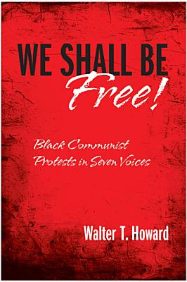 We Shall Be Free!