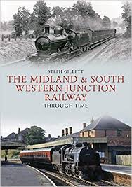 Midland & South Western Junction Railway Through Time