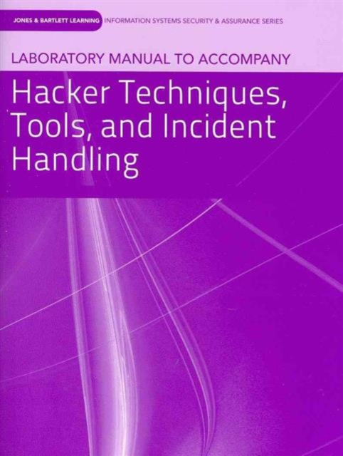 Laboratory Manual to Accompany Hacker Techniques, Tools, and Incident Handling