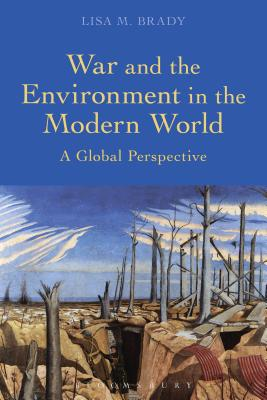 War and the Environment in the Modern World