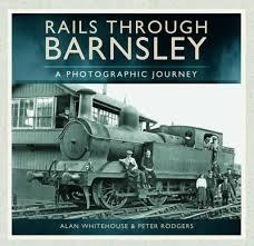 Rails Through Barnsley - A Photographic History