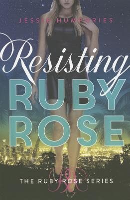 The Ruby Rose Series: Resisting Ruby Rose