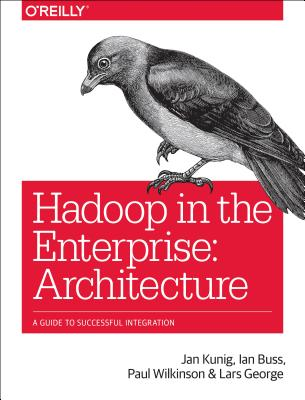 Hadoop in the Enterprise: Architecture
