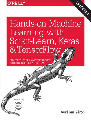 Hands-on Machine Learning with Scikit-Learn, Keras, and Tens
