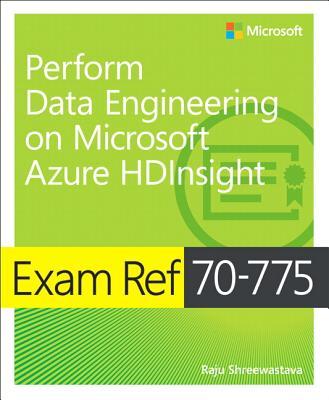 Exam Ref 70-775 Perform Data Engineering on Microsoft Azure
