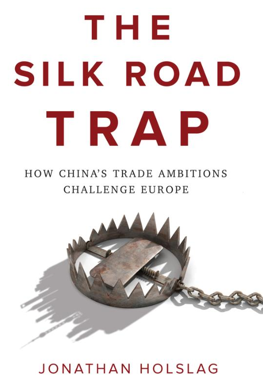 Silk Road Trap, How China's Trade Ambitions Challenge Europe