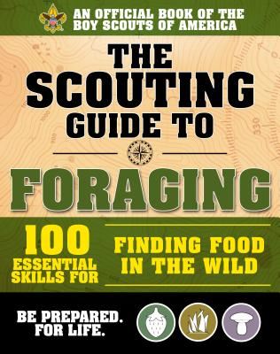 The Scouting Guide to Foraging - an Official Boy Scouts of America Handbook