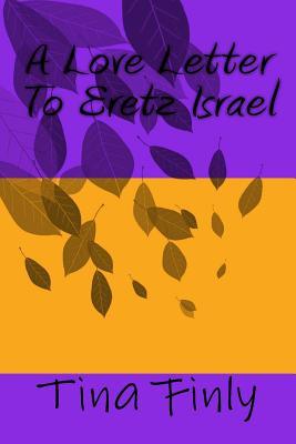 A Love Letter to Eretz Israel