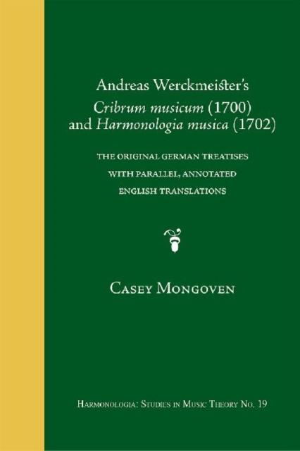 Andreas Werckmeisteraes Cribrum Musicum (1700) and Harmonologia Musica (1702)