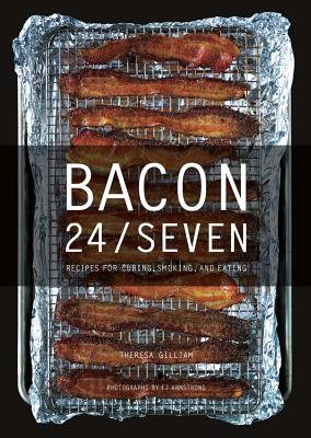 Bacon 24/7 - Recipes for Curing, Smoking, and Eating