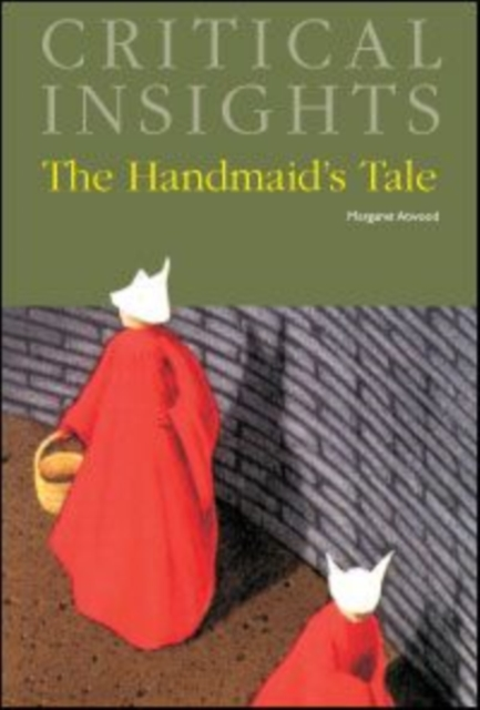 Critical Insights: The Handmaid's Tale