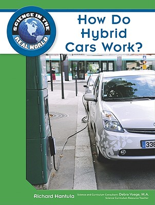 Science in the Real World: How Do Hybrid Cars Work?