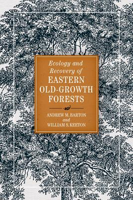 Ecology and Recovery of Eastern Old-growth Forests