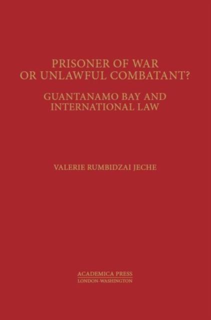 Prisoners of War or Unlawful Combatants?