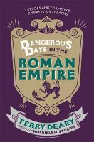 Dangerous Days: in the Roman Empire