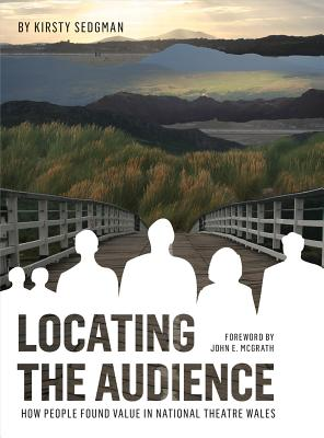 Locating the Audience - How People Found Value in National Theatre Wales
