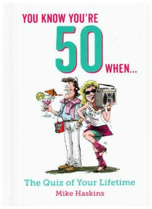You Know You're 50 When...