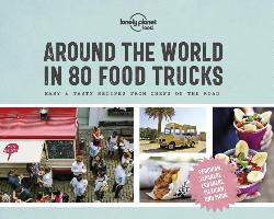 Lonely Planet Around the World in 80 Food Trucks