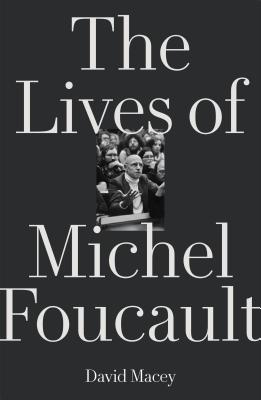 The Many Lives of Michel Foucault