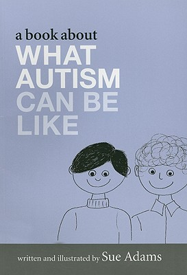 A Book About What Autism Can Be Like