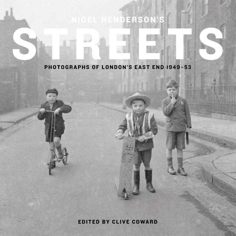 Streets: Nigel Henderson's East End