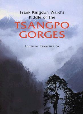 Frank Kingdon Ward's Riddle of the Tsangpo Gorges