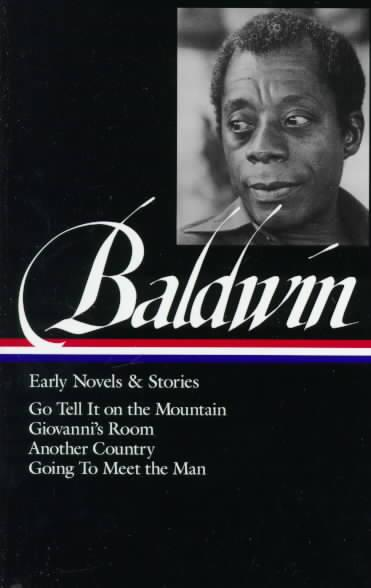 Library of America James Baldwin Edition: James Baldwin: Early Novels & Stories (LOA #97)