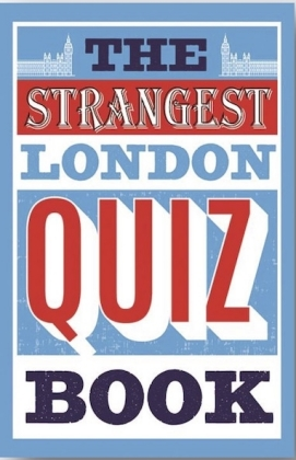 Strangest London Quiz Book