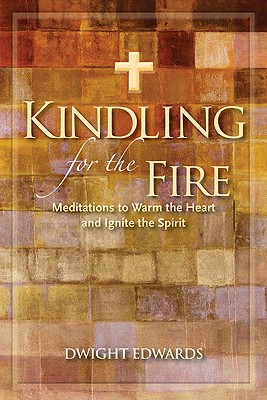 Kindling for the Fire