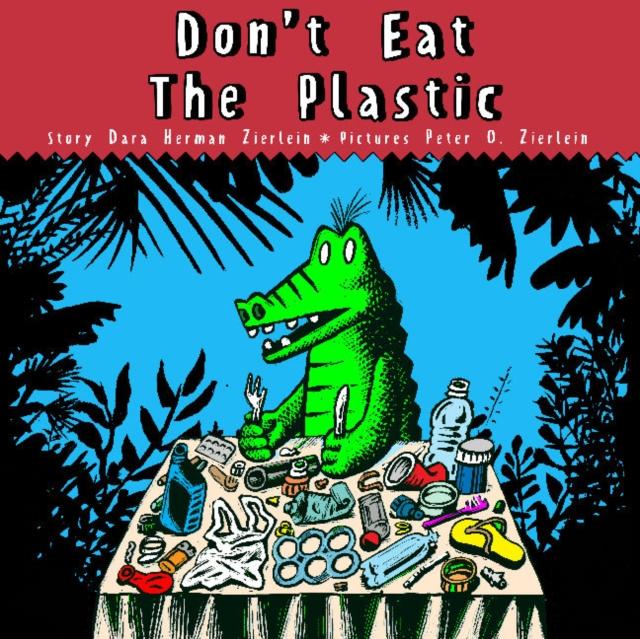 Don't Eat the Plastic