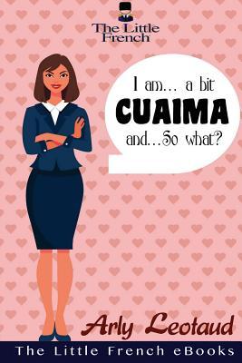 I Am... a Bit Cuaima, And... So What?