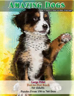 Amazing Dogs - Large Print Dot-To-Dot Book for Adults