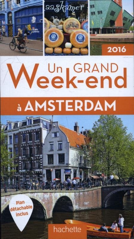 Un grand Weekend á Amsterdam 2016