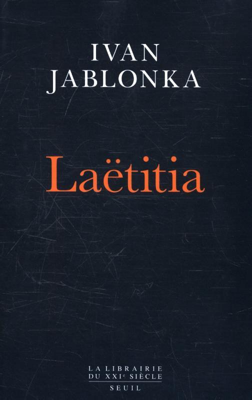JABLONKA, IVAN*LAETITIA OU LA FIN DES HOMMES