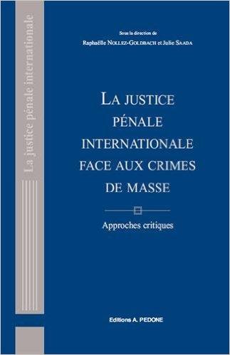 La justice penale international face aux crimes de masse