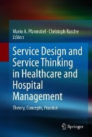 Service Design and Service Thinking in Healthcare and Hospit