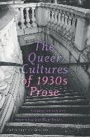 The Queer Cultures of 1930s Prose