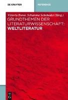 Grundthemen der Literaturwissenschaft: Weltliteratur