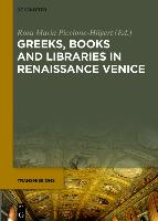 Greeks, Books and Libraries in Renaissance Venice