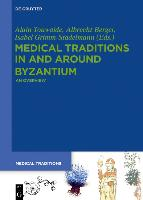 Medical Traditions in and around Byzantium