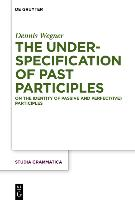 The Underspecification of Past Participles