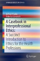 A Casebook in Interprofessional Ethics
