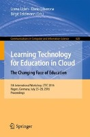 Learning Technology for Education in Cloud -  The Changing Face of Education