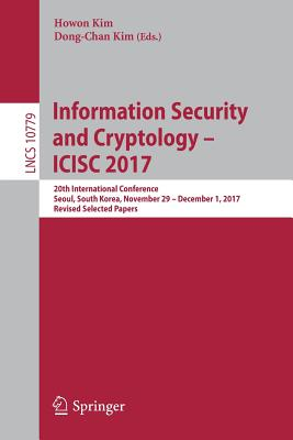 Information Security and Cryptology - Icisc 2017